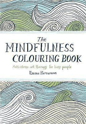 The Mindfulness Colouring Book: Anti-stress art therapy. Handbag size. NEW