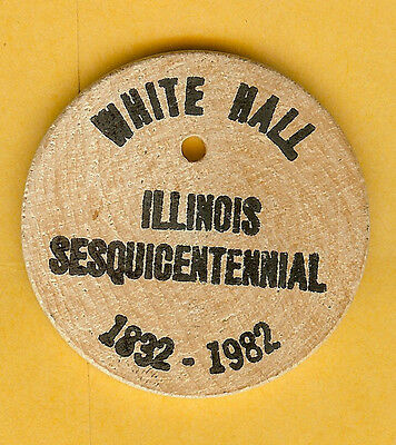 Vintage Wooden Nickel White Hall Illinois Sesquicentennial 1832-1982 Greene Cty