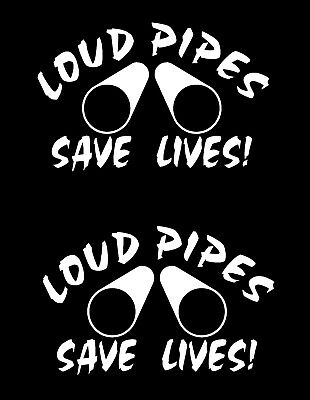 "LOUD PIPES SAVE LIVES - SET OF 2 VINYL DECALS STICKERS APPROX 4.5"" x 7"""