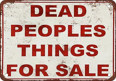 """7"""" x 10"""" Metal Sign - Dead People's Things for Sale - Vintage Look Reproduction"""