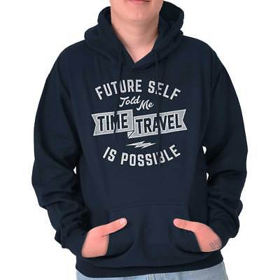 Future Self Time Travel Funny Sarcastic Gift Hoodies Sweat Shirts Sweatshirts