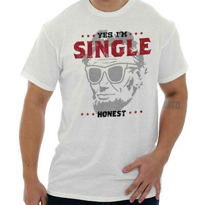 Single Honest Abe Lincoln Valentine Day Gift Idea Funny Cool T Shirt