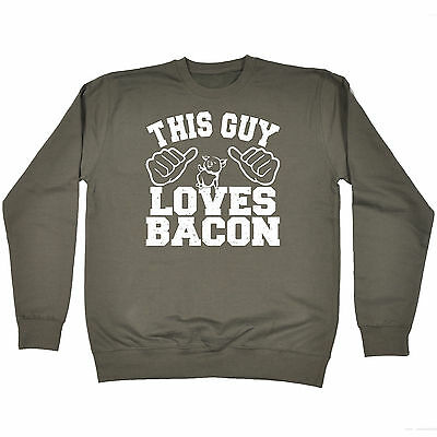 This Guy Loves Bacon SWEATSHIRT jumper birthday sarcastic foodie cook chef gift