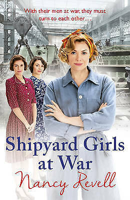 Shipyard Girls at War (The Shipyard Girls Series Book 2) by Nancy Revell PB NEW