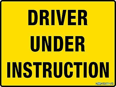 Driver Under Instruction Sign  ---  Various Sizes Sign And Sticker Options
