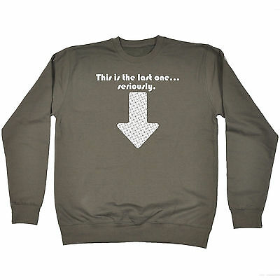 This Is The Last One Baby SWEATSHIRT birthday parents husband wife gift