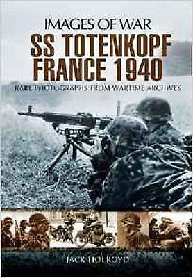 SS-Totenkopf France 1940 (Images of War), New, Jack Holroyd Book