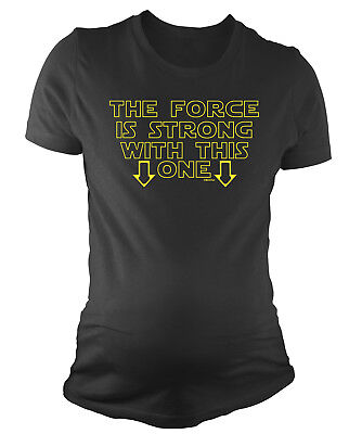 Ladies MATERNITY T-Shirt Force IS Strong With This One Womens Pregnancy Baby Gif