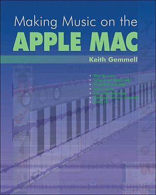 Making Music on the Apple Mac By Keith Gemmell