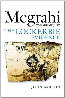 Megrahi: You Are My Jury: The Lockerbie Evidence, Very Good, John Ashton Book