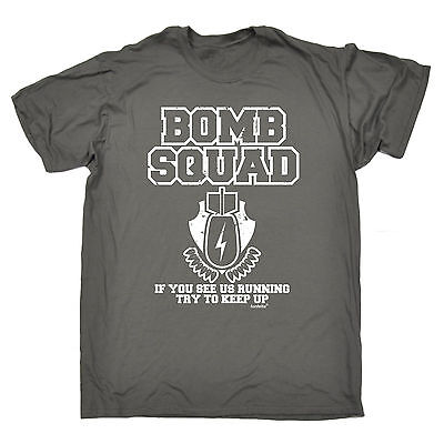 BOMB SQUAD IF I/'M RUNNING TRY TO KEEP UP FUNNY T-SHIRT Small to 5XL