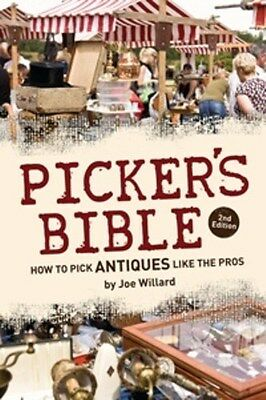Picker's Bible 2nd edition   How to Pick Antiques Like The Pros   by Joe Willard