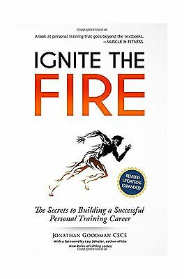 Ignite the Fire: The Secrets to Building a Successful Personal Training Caree...