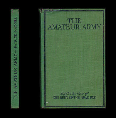 1918 MacGill THE AMATEUR ARMY British Expeditionary Force LONDON IRISH BATTALION