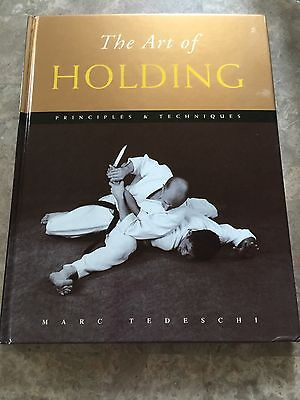 The Art of Holding : Principles and Techniques by Marc Tedeschi (2001,...