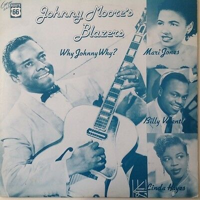 Johnny Moore's Blazers – Why Johnny Why?    (VINYL LP)