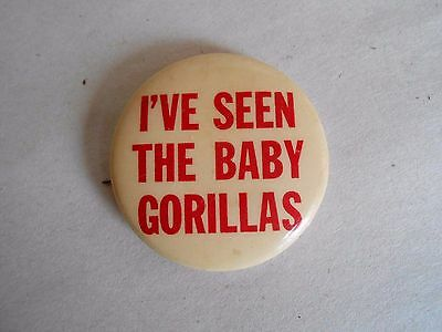 Vintage I've Seen The Baby Gorillas Zoo Souvenir Pinback Button