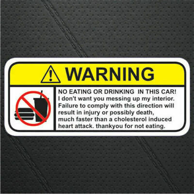 NO EATING FOOD OR DRINK IN THIS CAR! small warning sticker