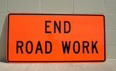"24""x48"" Reflective ""End Road Work"" Sign"