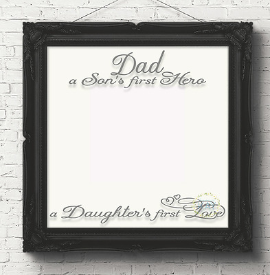 Dad A Son's First Hero A Daughter's First Love (V83) DIY Box Frame