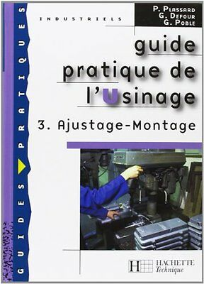 Guide pratique de l'Usinage : Tome 3, Ajustage - Montage... | Livre | d'occasion