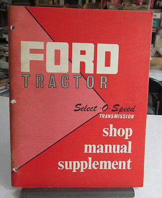 1963 FORD Tractor Select O Speed Transmission Shop Manual 2000 & 4000 series