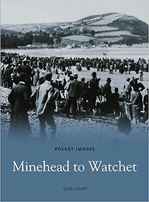 Minehead to Watchet (Pocket Images), New, Court, Glyn Book