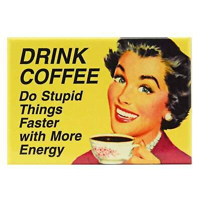 Drink Coffee Fridge Magnet Funny Decor Retro Novelty Kitsch Gift Humour