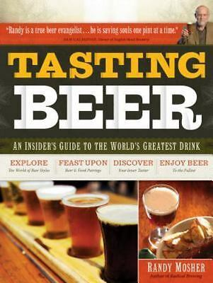 Tasting Beer : An Insider's Guide to the World's Greatest Drink by Randy Mosher