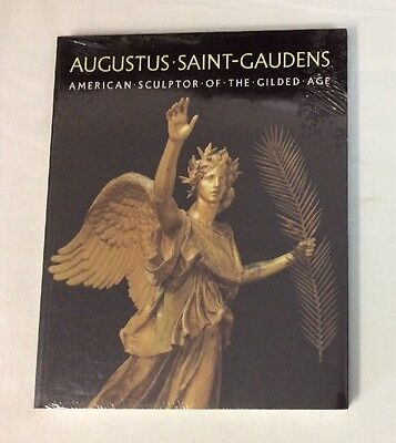 Augustus Saint-Gaudens American Sculptor of the Gilded Age PB)- Brand-New Sealed