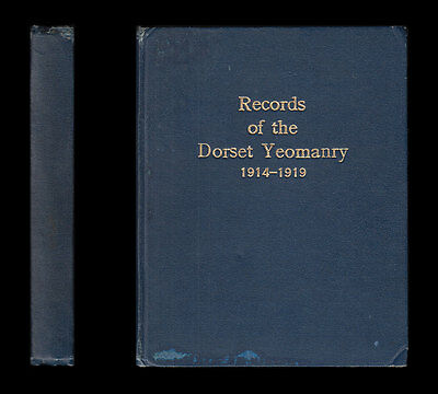 RECORDS OF THE DORSET YEOMANRY (Queen's Own) 1914-1919 Gallipoli PALESTINE Egypt
