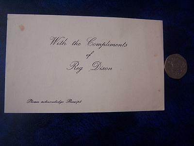 Reg Dixon -  Ephemera - Music Hall Theatre Film History - Compliment Slip