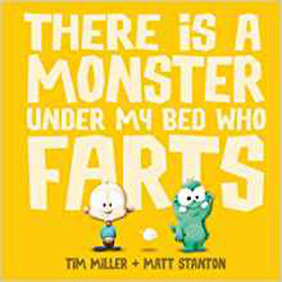 THERE IS A MONSTER UNDER MY BED WHO FARTS, New, Tim Miller Book