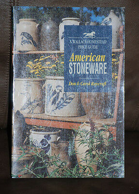1995 A Wallace-Homestead Price Guide of American Stoneware by Don & Carol Raycra