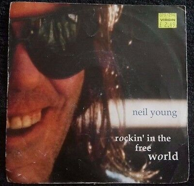 """Neil Young Rockin In The Free World 7"""""""