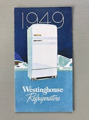 Vintage Westinghouse Refrigerators Brochure Kitchen Appliance Upright 1949