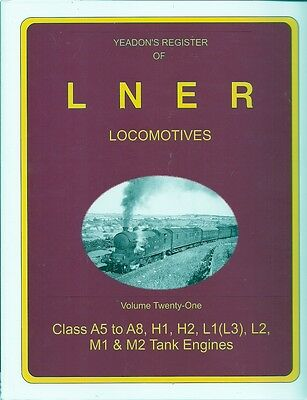 Yeadon's Register  of L N E R Locomotives: Vol. 21  :  Class A5 to A8, H1, H2, L
