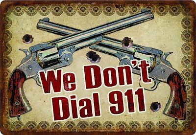 FBAS-GRENFBA184665-Rivers Edge We Dont Dial 911 Embossed Tin Sign, X-Large/12x1