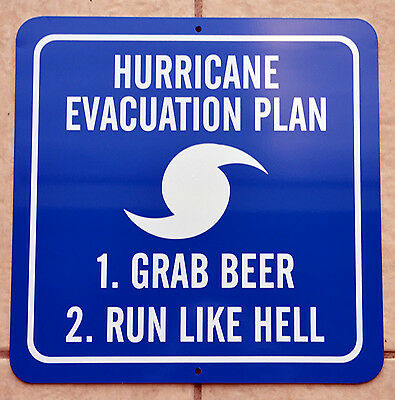 Hurricane Evacuation Plan*grab Beer Run Like Hell*new Novelty Sign*great Gift