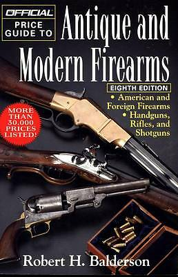 Official Price Guide To Antique And Modern Firearms Robert Balderson