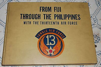 From Fiji Through the Philippines, A Pictorial History of the 13th Air Force