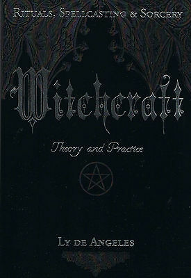 Witchcraft Theory and Practice By: Ly De Angeles