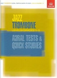 Jazz Trombone Quick Studies/aural Tests 1-5 Abrsm