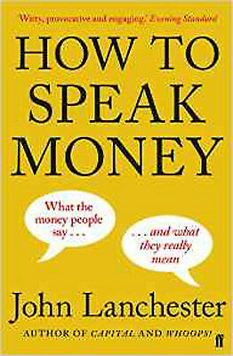 How to Speak Money, New, Lanchester, John Book