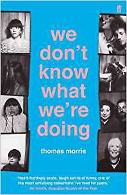 We Don't Know What We're Doing, New, Morris, Thomas Book