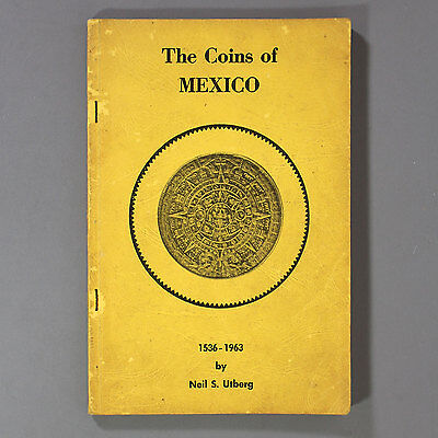 THE COINS OF MEXICO 1536-1963 by Neil S. Utberg - c1963 - Mayan Calendar Cover