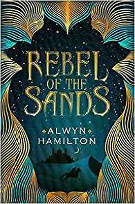 Rebel of the Sands (Rebel of the Sands Trilogy), New, Hamilton, Alwyn Book