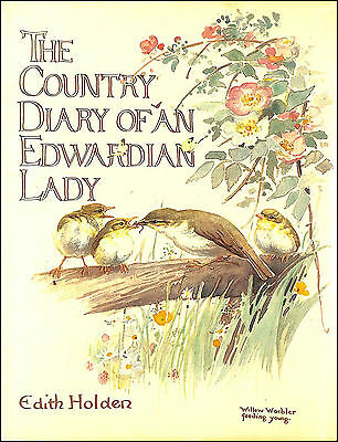 The Country Diary of an Edwardian Lady by Holden, Edith; Holden, Edith [Illustra