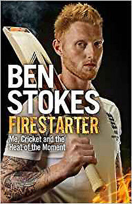 Firestarter: Me, Cricket and the Heat of the Moment, New, Stokes, Ben Book