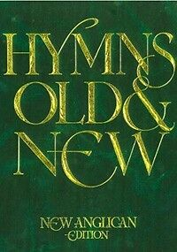 HYMNS OLD & NEW Full Music New Anglican Edition